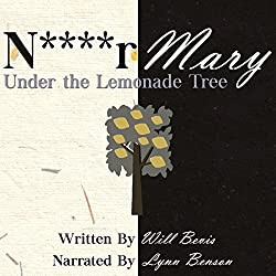 N****r Mary: Under the Lemonade Tree