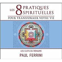 CD - Les 8 pratiques spirituelles pour transformer votre vie