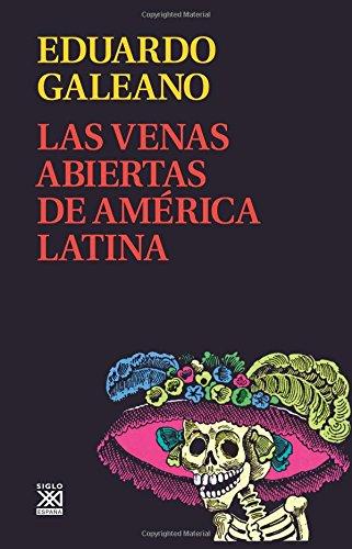 Las venas abiertas de America Latina (Spanish Edition) PDF