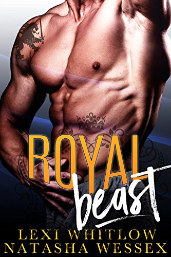 (Royal Beast: A Royal Bad Boy Romance)