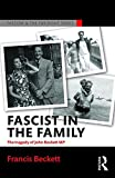 img - for Fascist in the Family: The Tragedy of John Beckett M.P. (Routledge Studies in Fascism and the Far Right) book / textbook / text book