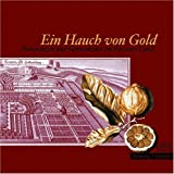 Ein Hauch Von Gold : Pomeranzen und Gartenkunst Im Passauer Land, Baumgartner, Thomas and Englmaier, Alois, 3795417546
