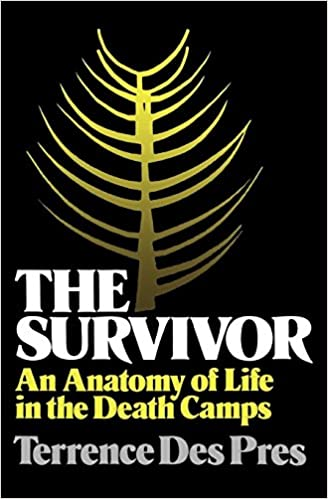 The Survivor An Anatomy Of Life In The Death Camps Terrence Des