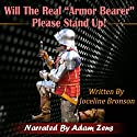 Will the Real Armorbearer Please Stand Up! Audiobook by Joceline Bronson Narrated by Adam Zens