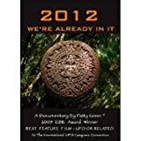 2012 We're Already In It *Best Feature Film UFO Or Related EBE Award*