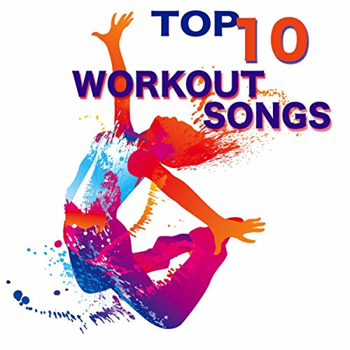 Top 10 Workout Songs - Electronic Music for Fitness, Drum and Bass, Deep House & Dubstep (120-150 bpm) (Electronics Fitness)