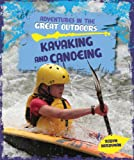 Kayaking and Canoeing (Adventures in the Great Outdoors (Windmill))