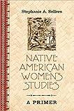 Native American Women's Studies: A Primer (Peter Lang Primer)
