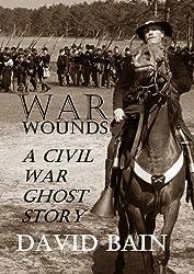 War Wounds: A Civil War Ghost Story