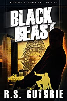 Black Beast: A Hard Boiled Murder Mystery (A Detective Bobby Mac Thriller Book 1) by [Guthrie, R.S.]