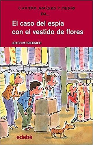 El caso del espía con el vestidos de flores (Spanish Edition): Joachim Friedrich, Edebé: 9788468308678: Amazon.com: Books