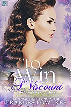 To Win a Viscount (Daughters of Amhurst Book 2) by [Fowlkes, Frances]