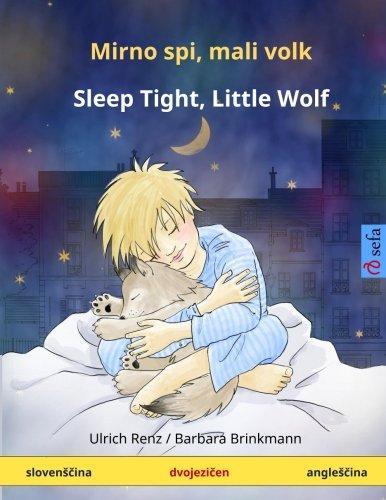 Mirno spi, mali volk – Sleep Tight, Little Wolf. Bilingual Children