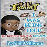 img - for I Was Being Told (A LIL JIMMY BOOK) (Volume 1) book / textbook / text book