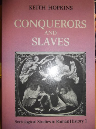 Conquerors and Slaves (Sociological Studies in Roman History, Vol. 1) (v. 1)
