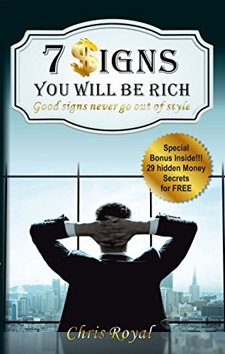 7 Signs You Will Be Rich: Good Signs Never Go Out of Style (How to be Rich, How to became a Millionaire, How to get Rich, How Rich People Think)