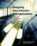 img - for Designing Data-Intensive Web Applications (The Morgan Kaufmann Series in Data Management Systems) book / textbook / text book