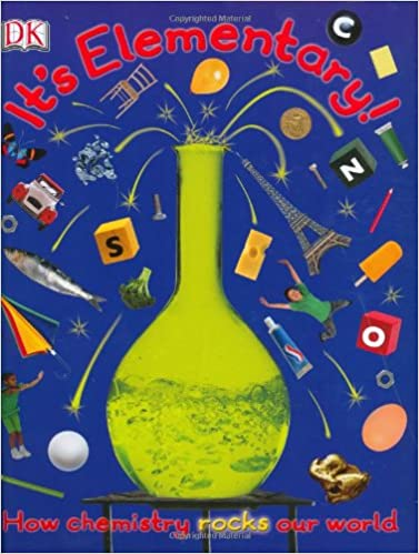 It's Elementary!: How chemistry rocks our world: Robert Winston ...
