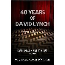 40 Years of David Lynch - Volume I: Eraserhead - Wild at Heart
