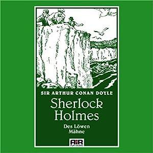 Des Löwen Mähne (Die Abenteuer des Sherlock Holmes) Hörbuch
