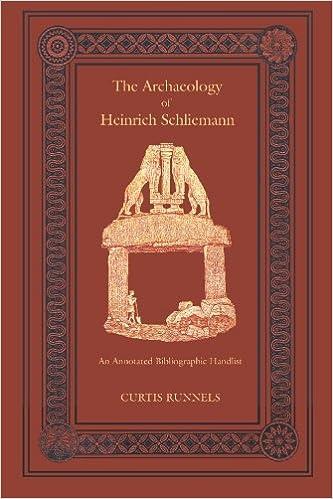 The Archaeology of Heinrich Schliemann: An Annotated Bibliographic Handlist