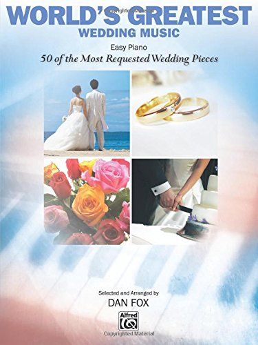 World's Greatest Wedding Music: 50 of the Most Requested Wedding Pieces ebook