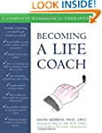 Becoming a Life Coach: A Complete Wor...