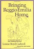 Bringing Reggio Emilia Home: An Innovative Approach to Early Childhood Education (Early Childhood Education Series)