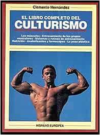 EL LIBRO COMPLETO DEL CULTURISMO: Amazon.es: Clemente
