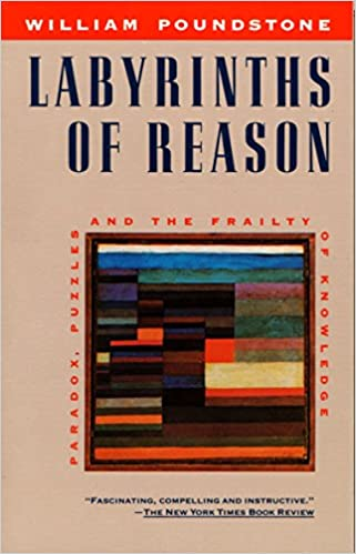 Labyrinths of Reason: Paradox, Puzzles, and the Frailty of Knowledge Kindle Edition
