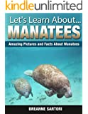 Manatees: Amazing Picture and Facts About Manatees (Let's Learn About)