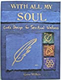 Fit4 with All My Soul God's Design for Spiritual Wellness, C. Gene Wilkes, 0633005851