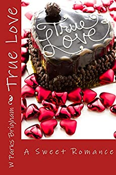 True Love by [Brigham, W Parks]