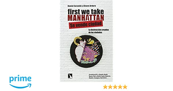First We Take Manhattan: Amazon.es: Daniel Sorando Ortín, Álvaro Ardura Urquiaga: Libros