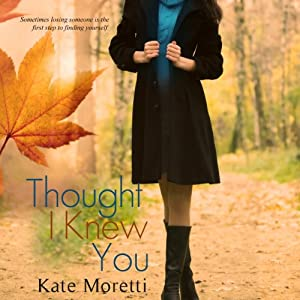 Thought I Knew You Audiobook