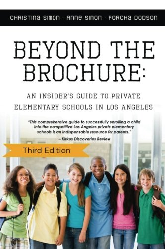 Brochure Etc - Beyond The Brochure: An Insider's Guide To Private Elementary Schools In Los Ang