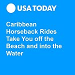 Caribbean Horseback Rides Take You off the Beach and into the Water | Mark Rogers
