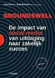 Groundswell: de impact van social media : van uitdaging naar zakelijk succes (Dutch Edition)