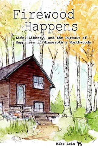 Firewood Happens: Life, Liberty, and the Pursuit of Happiness in Minnesota's - Devils Kettle