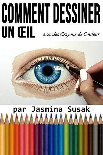 Comment Dessiner Un œil Avec Des Crayons De Couleur French