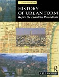 img - for History of Urban Form: Before the Industrial Revolutions, 3rd Edition 3rd edition by Morris, A.E.J. (1994) Paperback book / textbook / text book