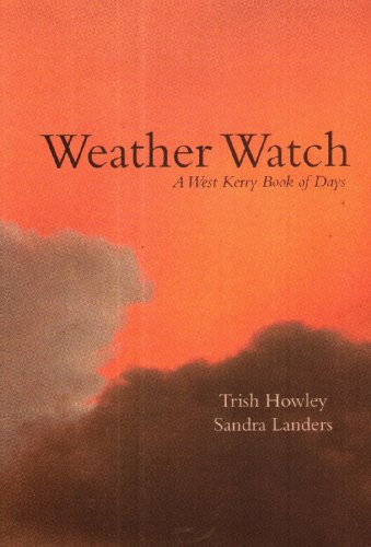 Tris Howley & Sandra Landers's Weather Watch: A West Kerry Book of Days- Second Edition