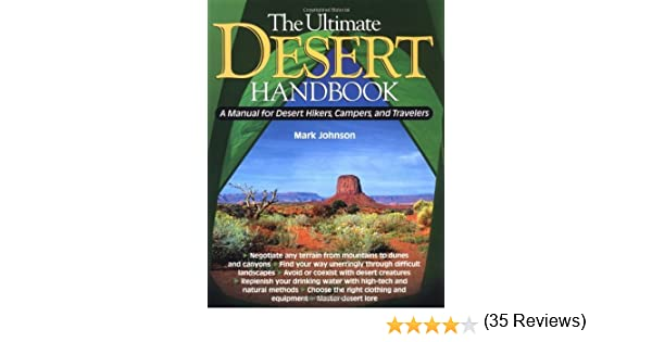 Amazon the ultimate desert handbook a manual for desert amazon the ultimate desert handbook a manual for desert hikers campers and travelers ebook g mark johnson kindle store fandeluxe Images