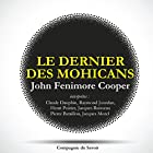 Le dernier des Mohicans Performance Auteur(s) : James Fenimore Cooper Narrateur(s) : Claude Dauphin, Raymond Jourdan, Henri Poirier, Jacques Ruisseau, Pierre Bataillon, Jacques Morel