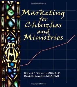 marketing for churches and ministries stevens robert e winston william loudon david l