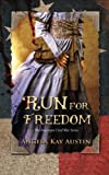 img - for Run For Freedom (The American Civil War Series) (Volume 1) book / textbook / text book