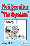 "The Non Sequitur Guide to ""The System"" (UDig)"