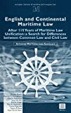 English and Continental Maritime Law : After 115 Years of Maritime Law Unification; a Search for Differences between Common Law and Civil Law, , 9062158099