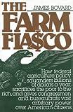 The Farm Fiasco, James Bovard, 1558151141