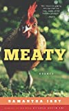 Meaty: Essays by Samantha Irby, Creator of the Blog BitchesGottaEat